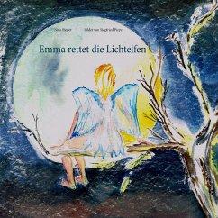 Emma rettet die Lichtelfen - Pieper, Nina