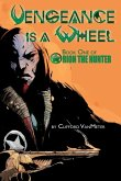 Vengeance is a Wheel   Orion the Hunter Book 1