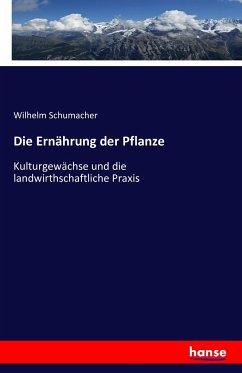 9783743315501 - Schumacher, Wilhelm: Die Ernährung der Pflanze - Buch