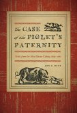 The Case of the Piglet's Paternity: Trials from the New Haven Colony, 1639-1663