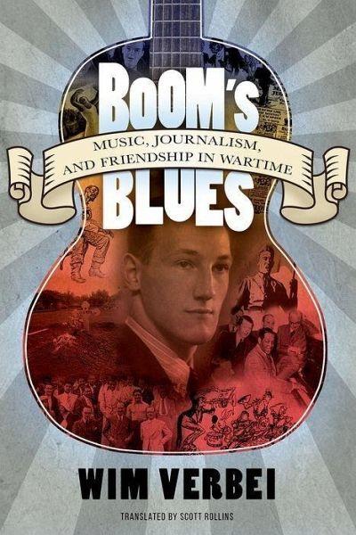Booms Blues Music Journalism And Friendship In Wartime Von Wim