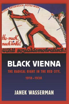 Black Vienna: The Radical Right in the Red City, 1918-1938