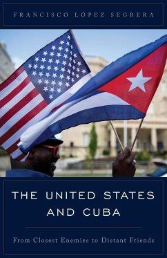 The United States and Cuba - Lopez Segrera, Francisco