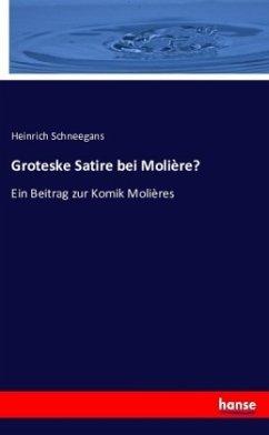Groteske Satire bei Molière?