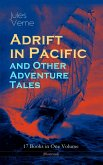 Adrift in Pacific and Other Adventure Tales - 17 Books in One Volume (Illustrated) (eBook, ePUB)