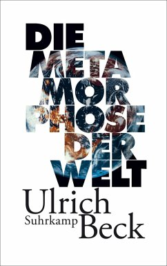Die Metamorphose der Welt (eBook, ePUB) - Beck, Ulrich