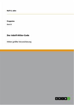 Der Adolf-Hitler-Code (eBook, PDF)