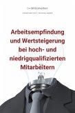 bwlBlitzmerker: Arbeitsempfindung und Wertsteigerung bei hoch- und niedrigqualifiz. Mitarbeitern (eBook, ePUB)