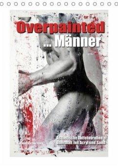 9783665582159 - Wehrle & Uwe Frank, Ralf: Overpainted ... Männer (Tischkalender 2017 DIN A5 hoch) - Kniha