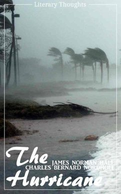 The Hurricane (Charles Bernard Nordhoff, James Norman Hall) (Literary Thoughts Edition) (eBook, ePUB) - Hall, James Norman; Nordhoff, Charles Bernard