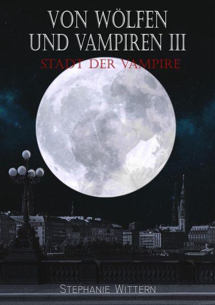 Von Wölfen und Vampiren III - Wittern, Stephanie