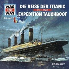 WAS IST WAS Hörspiel: Die Reise der Titanic/Abenteuer Tauchboote (MP3-Download) - Baur, Manfred