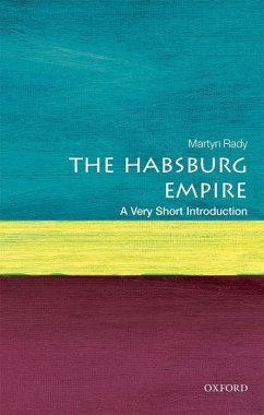 The Habsburg Empire: A Very Short Introduction - Rady, Martyn