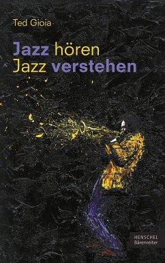 Jazz hören - Jazz verstehen - Gioia, Ted