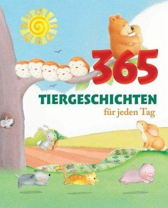 365 Tiergeschichten für jeden Tag - Baker, Annie; Freedman, Claire