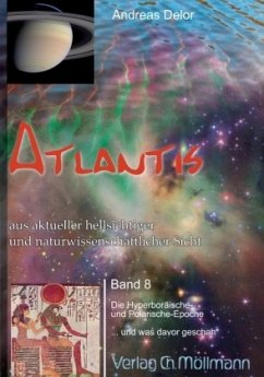 Atlantis aus aktueller hellsichtiger und naturwissenschaftlicher Sicht - Delor, Andreas