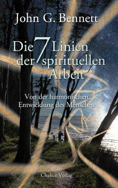 Die sieben Linien der spirituellen Arbeit - Bennett, John G.