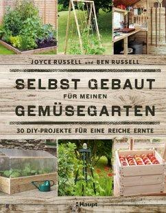 Selbst gebaut für meinen Gemüsegarten - Russell, Joyce