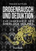 Drogenrausch und Deduktion