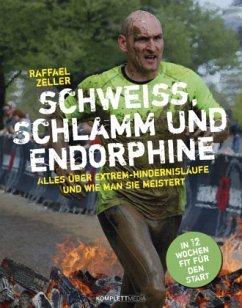 Schweiß, Schlamm und Endorphine - Zeller, Raffael; Hadbawnik, Iris