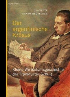 Der argentinische Krösus - Erazo Heufelder, Jeanette