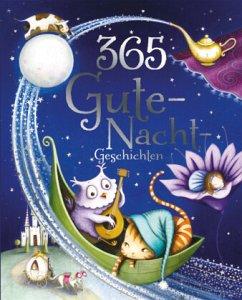 365 Gute-Nacht-Geschichten - Baker, Annie; Freedman, Claire