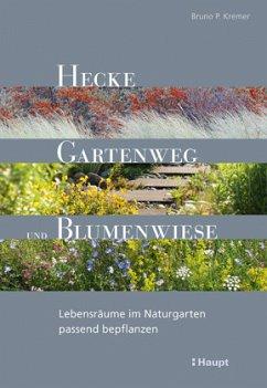 Hecke, Gartenweg und Blumenwiese - Kremer, Bruno P.