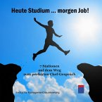 Heute Studium ... Morgen Job! (MP3-Download)