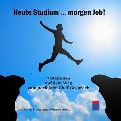 Heute Studium ... Morgen Job! (MP3-Download)