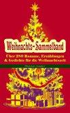 Weihnachts-Sammelband: Über 280 Romane, Erzählungen & Gedichte für die Weihnachtszeit (Illustrierte Ausgabe) (eBook, ePUB)