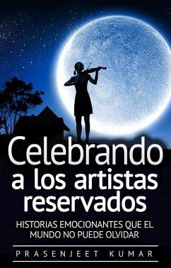 Celebrando A Los Artistas Reservados: Historias Emocionantes Que El Mundo No Puede Olvidar