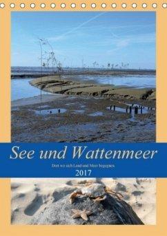 9783665582357 - Klünder, Günther: See und Wattenmeer - Dort wo sich Land und Meer begegnen. (Tischkalender 2017 DIN A5 hoch) - Kitap