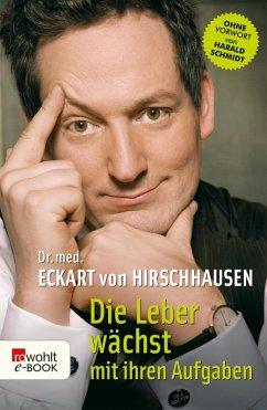 Die Leber wächst mit ihren Aufgaben (eBook, ePUB) - Hirschhausen, Eckart von