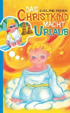 Das Christkind macht Urlaub (eBook, ePUB) - Mayer, Evelyne