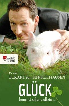 Glück kommt selten allein ... (eBook, ePUB) - Hirschhausen, Eckart von