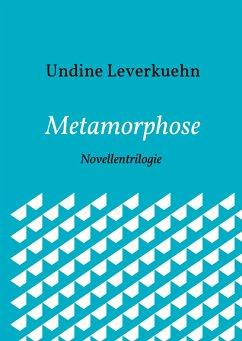 Metamorphose Von Undine Leverkuehn Portofrei Bei Bücher De Bestellen