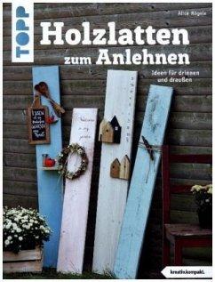 Holzlatten zum Anlehnen (kreativ.kompakt.) - Rögele, Alice