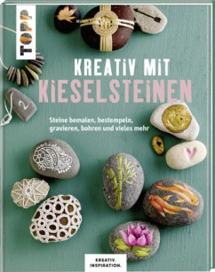 Kreativ mit Kieselsteinen (KREATIV.INSPIRATION.) - Klobes, Miriam; Björnson, Lis Anna