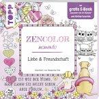 Zencolor moments. Liebe & Freundschaft