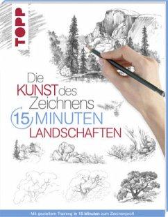 Die Kunst des Zeichnens 15 Minuten - Landschaften - frechverlag,
