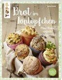 Brot im Tontöpfchen (kreativ & köstlich)