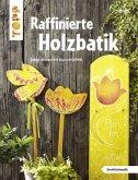 Raffinierte Holzbatik (kreativ.kompakt.)