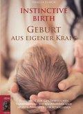 INSTINCTIVE BIRTH - Geburt aus eigener Kraft