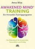 Awakened Mind ® Training - Ein Hirnwellen-Trainingsprogramm