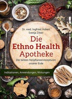 Die Ethno Health-Apotheke - Hobert, Ingfried; Zitzer, Svenja