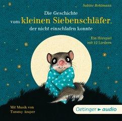 Die Geschichte vom kleinen Siebenschläfer, der nicht einschlafen konnte / Der kleine Siebenschläfer Bd.1 (1 Audio-CD) - Bohlmann, Sabine