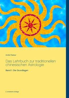 Das Lehrbuch zur traditionellen chinesischen Astrologie (eBook, ePUB)