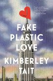 Fake Plastic Love (eBook, ePUB)