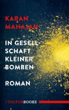 In Gesellschaft kleiner Bomben - Mahajan, Karan