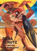 Dana Schutz: Waiting for the Barbarians